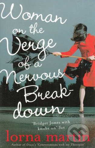 Woman on the Verge of a Nervous Breakdown - Lorna Martin