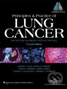 Fotografie Principles and Practice of Lung Cancer: The Official Reference Text of the IASLC - Harvey I. Pass et al.
