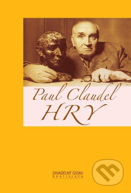 Hry - Paul Claudel