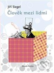 Člověk mezi lidmi - Jiří Siegel