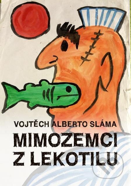 Mimozemci z Lekotilu - Vojtěch Alberto Sláma