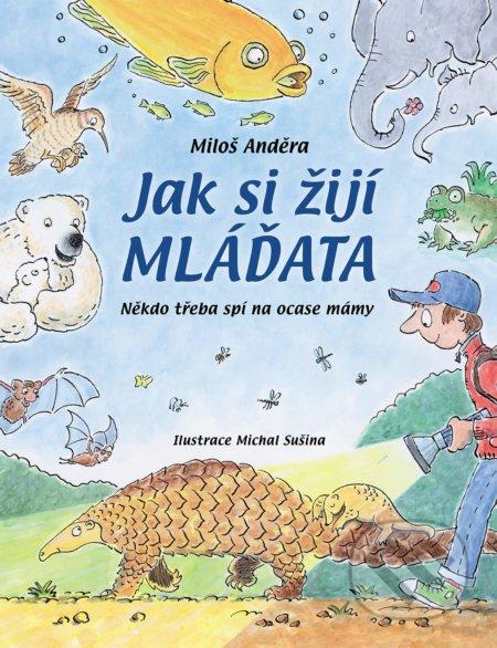 Jak si žijí mláďata - Miloš Anděra, Michal Sušina (ilustrátor)