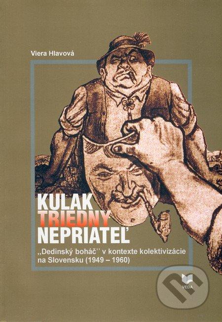 Kulak - Triedny nepriateľ - Viera Hlavová