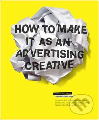 How to Make It as an Advertising Creative - Simon Veksner