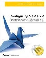 Configuring SAP ERP Financials and Controlling - Peter Jones