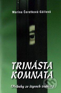 Trinásta komnata - Marína Čeretková-Gállová