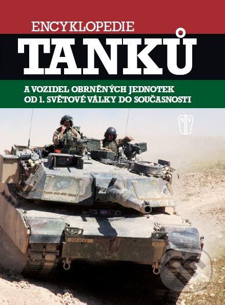 Encyklopedie tanků a vozidel obrněných jednotek od 1. světové války do současnosti - Naše vojsko