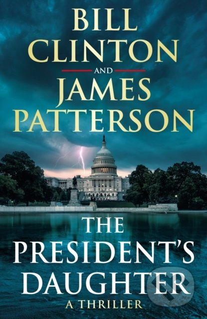 The President's Daughter - Bill Clinton, James Patterson