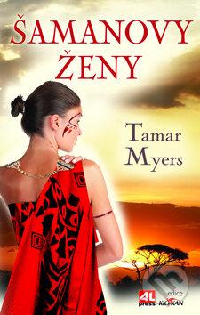 Šamanovy ženy - Tamar Myers
