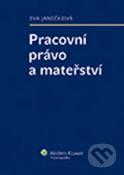 Pracovní právo a mateřství - Eva Janečková