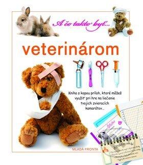 A čo takto byť... veterinárom - Mladá fronta