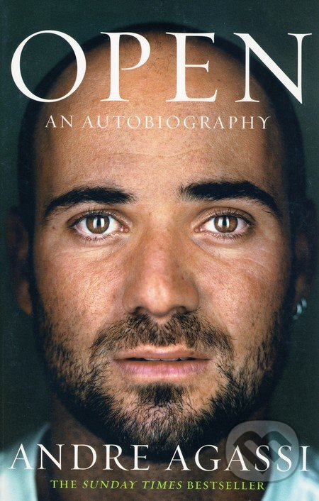 OPEN An Autobiography: Andre Agassi - Andre Agassi