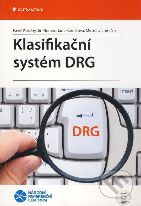 Klasifikační systém DRG - Pavel Kožený, Jiří Němec, Jana Kárníková, Miroslav Lomíček
