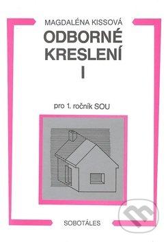 Odborné kreslení I pro 1. ročník SOU - Magdaléna Kissová