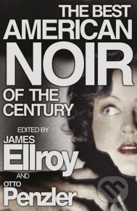 The Best American Noir of the Century - James Ellroy