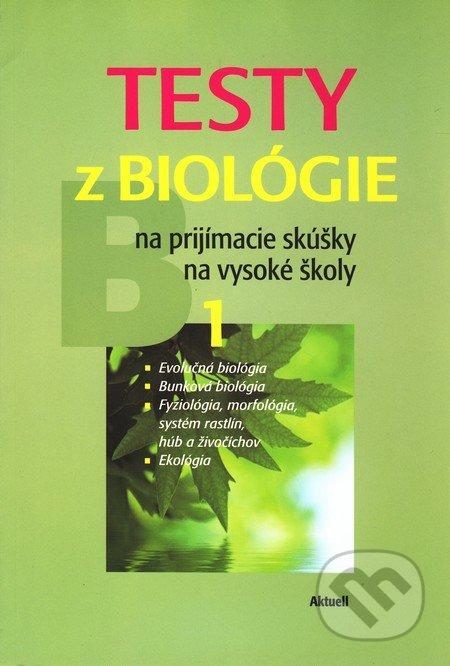 Testy z biológie na prijímacie skúšky na vysoké školy 1 -