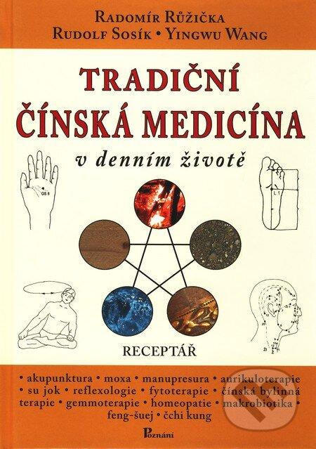 Tradiční čínská medicína v denním životě - Radomír Růžička, Rudolf Sosík a kol.