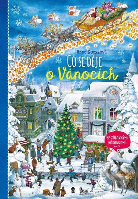 Co se děje o Vánocích - Anne Suess