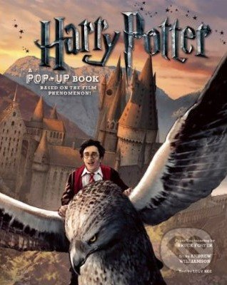 Harry Potter: A Pop-Up Book: Based on the Film Phenomenon - Bruce Foster