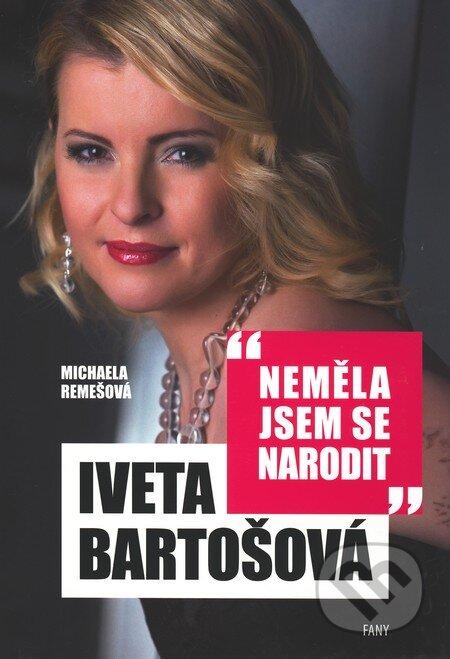 Fatimma.cz Iveta Bartošová: Neměla jsem se narodit Image