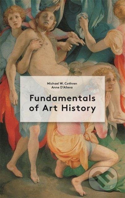 Fundamentals of Art History - Anne D'Alleva, Michael Cothren