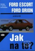 Ford Escort, Ford Orion od 8/80 do 8/90 - Hans-Rüdiger Etzold