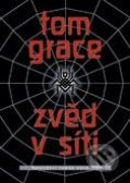 Zvěd v síti - Tom Grace