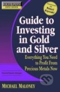 Guide to Investing In Gold and Silver - Michael Maloney
