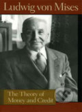 The Theory of Money and Credit - Ludwig von Mises