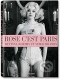 Rose, c'est Paris - Bettina Rheims, Serge Bramly