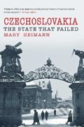 Czechoslovakia: The State That Failed - Mary Heimann