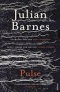 Julian Barnes: Pulse - Julian Barnes