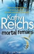 Mortal Remains - Kathy Reichs