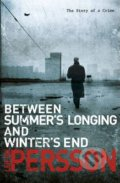 Between Summer's Longing and Winter's End - Leif G. W. Persson
