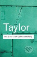 The Course of German History - Alison Taylor