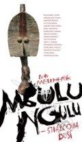 e100c63b153e MBULU NGULU - Strážcovia duší - Ivan Melicherčík