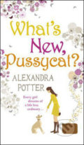 Whats New,  Pussycat? - Alexandra Potter