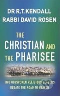 The Christian and the Pharisee - R.T. Kendall, David Rosen