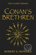 Conan's Brethren : The Classic Heroes - Robert E. Howard