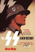 The SS: A New History - Adrian Weale