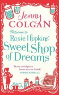Welcome to Rosie Hopkins' Sweetshop of Dreams - Jenny Colgan