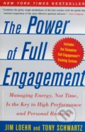 The Power of Full Engagement - Jim Loehr, Tony Schwartz, James E. Loehr