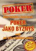 Poker jako byznys - Dusty Schmidt, Scott Brown