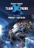 Team X-treme  - Projekt Tantalus - Michael Peinkofer