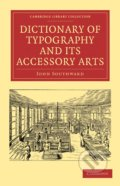 Dictionary of Typography and its Accessory Arts - John Southward