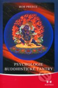 Psychologie buddhistické tantry - Rob Preece