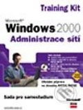 Microsoft Windows 2000 MCSA/MCSE Training Kit Administrace sítí - Microsoft Corporation
