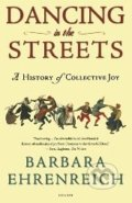 Dancing in the Streets - Barbara Ehrenreich