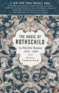 The House of Rothschild: The World's Banker 1849 - 1999 - Niall Ferguson