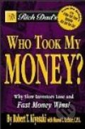 Who Took My Money? - Robert T. Kiyosaki